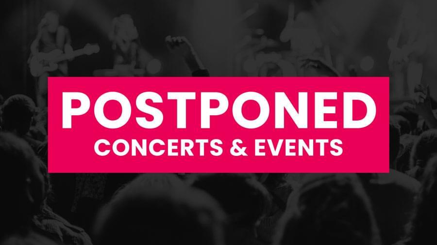 Postponed Concerts & Events