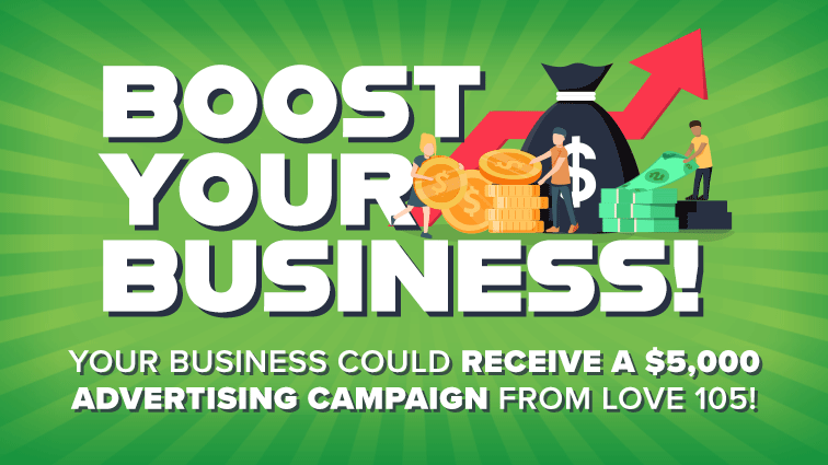 Your Business Could Win a $5,000 Advertising Campaign from Love 105!