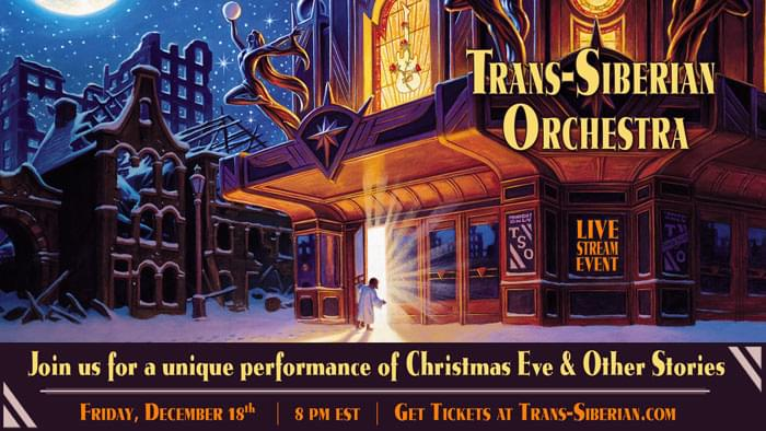 Trans-Siberian Orchestra's Special Livestream Event Set for December 18th!