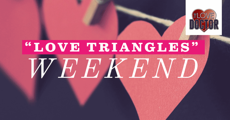 """Submit Your Three Favorite LOVE Songs for our """"Love Triangles"""" Weekend!"""