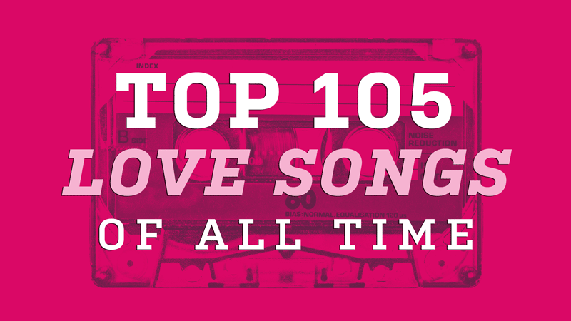Top 105 Love Songs of All Time