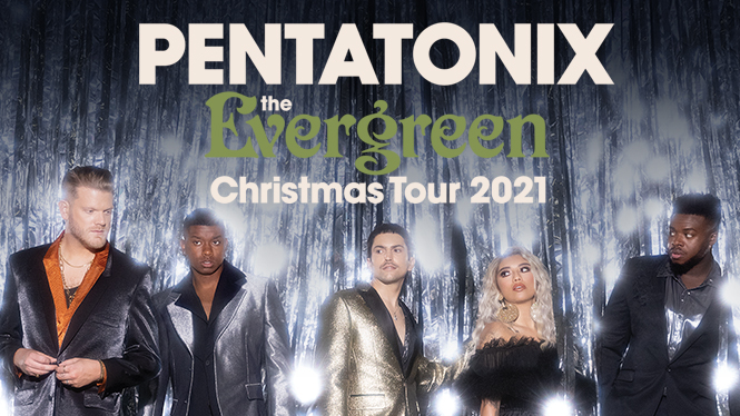 Pentatonix: The Evergreen Christmas Tour 2021