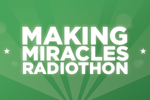 MAKING MIRACLES RADIOTHON