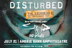 July 21 – Rock 100.5's B.F.S.: Disturbed – The 20th Anniversary of The Sickness