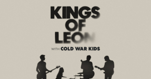 Aug 7 – Kings Of Leon with Cold War Kids
