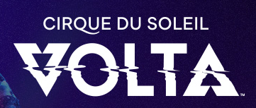 Now – Jan 5 – Cirque du Soleil: VOLTA