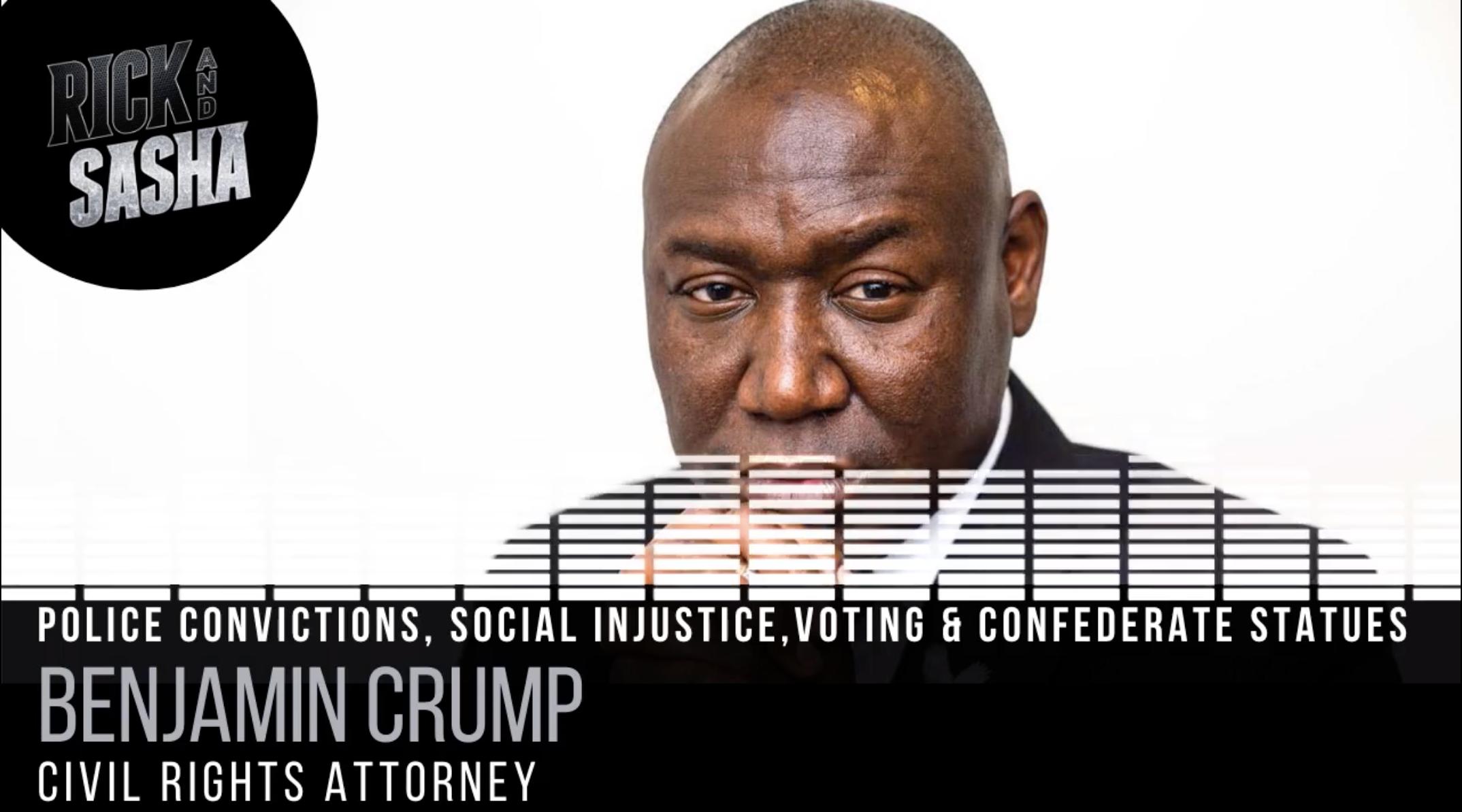 Attorney Ben Crump on Social Injustice | Rick & Sasha