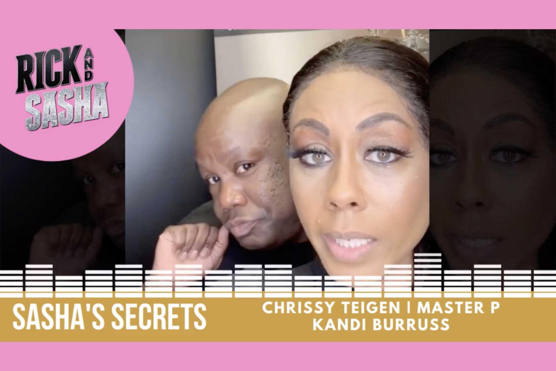 Sasha's Secrets with Chrissy Teigen, Master P & More