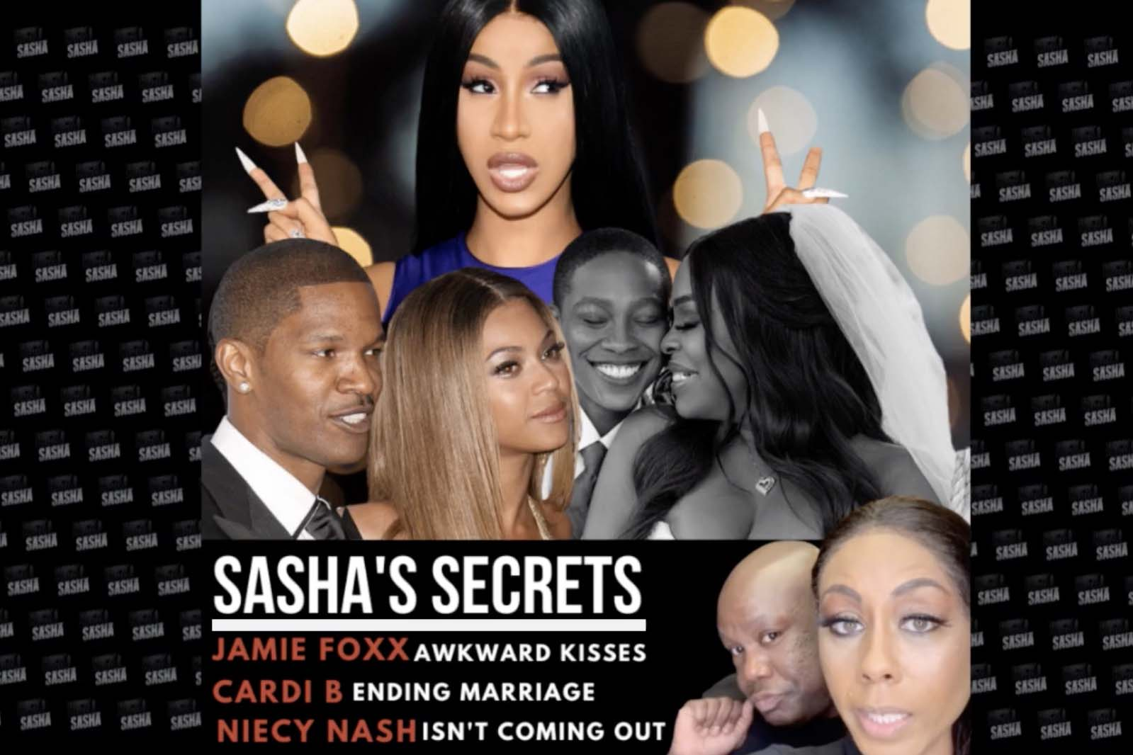Sasha's Secrets with Jamie Foxx, Cardi B & More