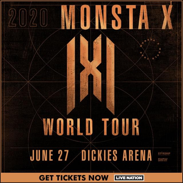 Monsta x @ Dickie's Arena | 6.27.20