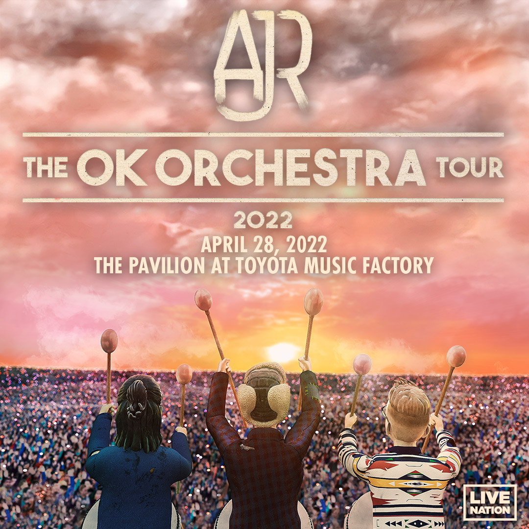 AJR | The Pavilion at Toyota Music Factory – 4/28/21