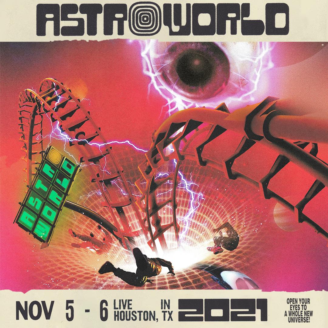 Astroworld Festival   Houston, TX November 5 & 6, 2021