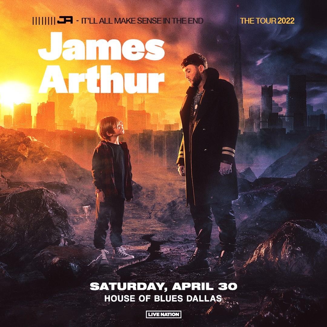 James Arthur   House of Blues, 04.30.22