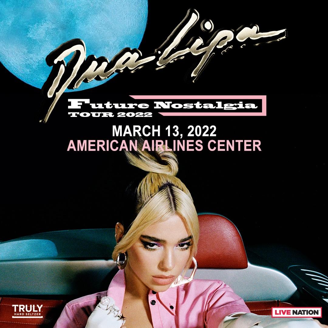 Dua Lipa   American Airlines Center, 03/13/22