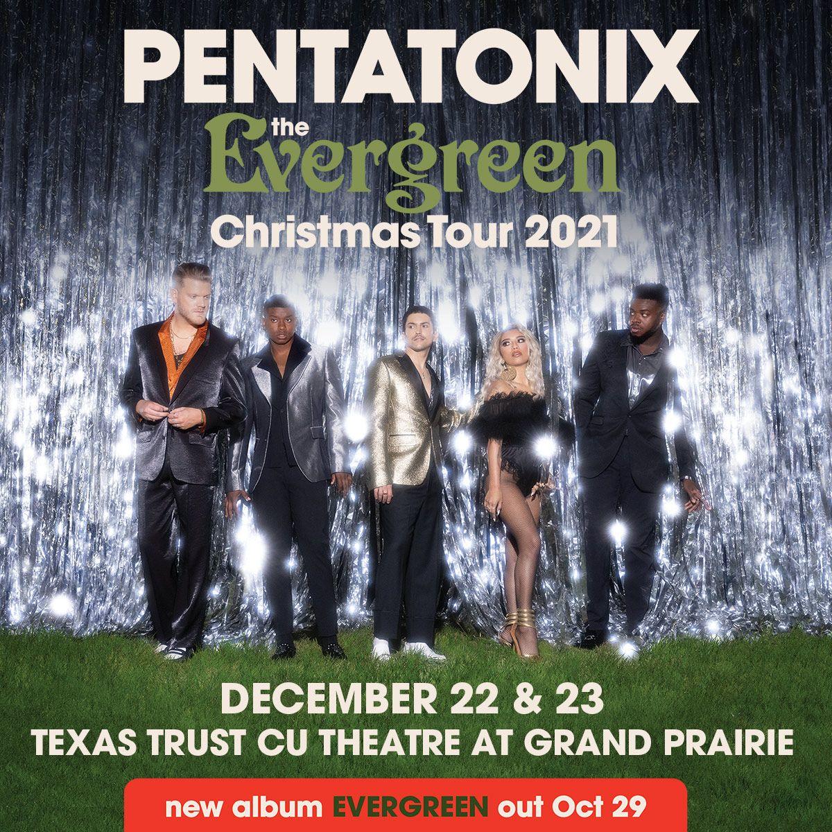 Pentatonix   Texas Trust CU Theatre, 12/22/21 & 12/23/21