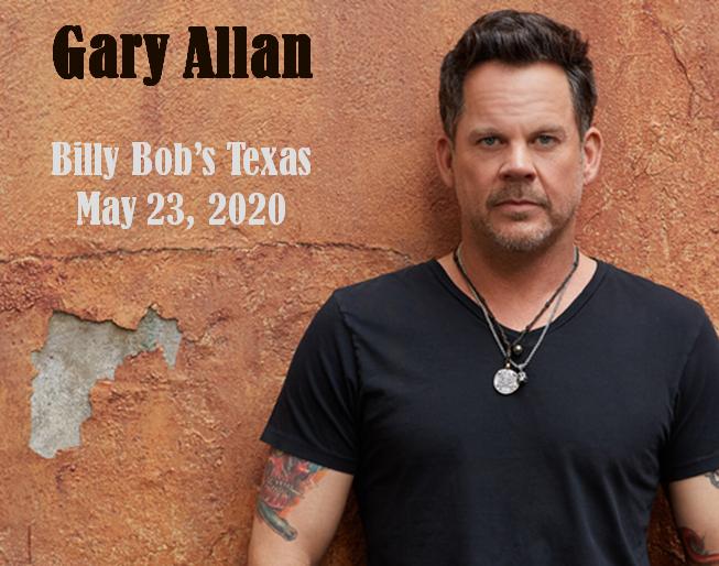 Gary Allan | Billy Bob's Texas | NEW DATE 8.1.20
