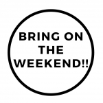 Weekend Time!!!!!!!!!
