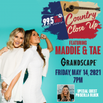 Country Close Up with Maddie & Tae, plus Priscilla Block