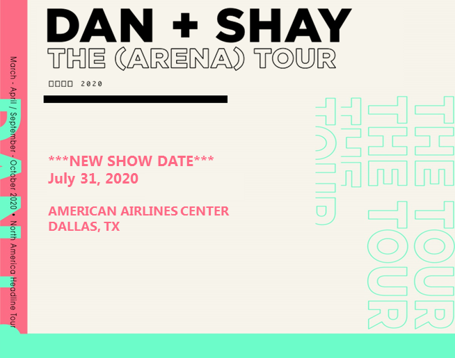 Dan + Shay: The (Arena) Tour 2020 | ***NEW DATE*** 7.31.20