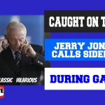 CAUGHT ON TAPE:  Jerry Jones Calls Sideline During the Game