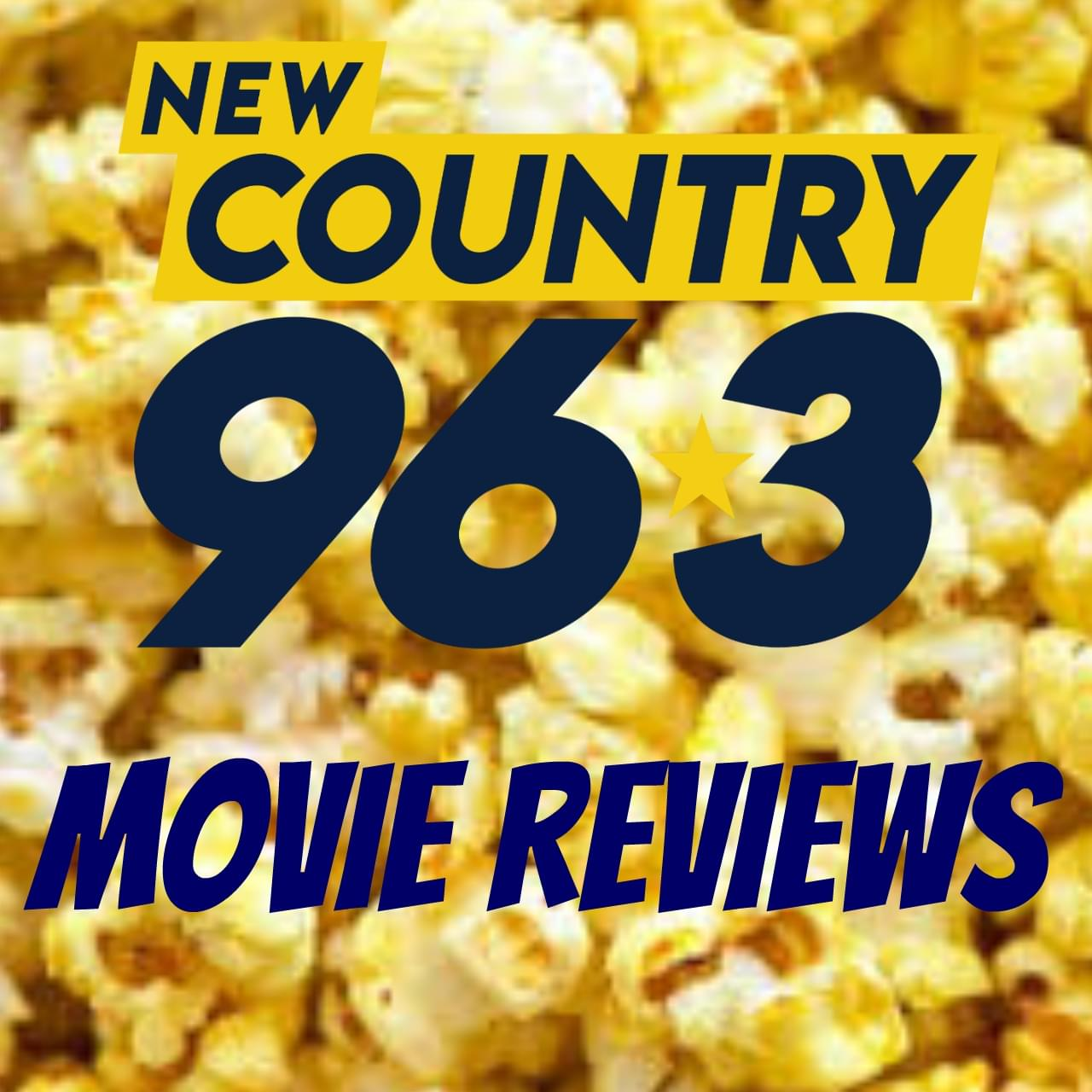 Our New Country 96.3 Entertainment Reviews