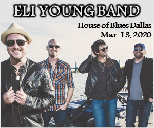 Eli Young Band | House of Blues Dallas | 3.13.20