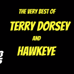 Enjoy Classic Bits From Terry Dorsey and Hawkeye