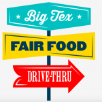 State Fair of Texas To Offer 'Big Tex' Fair Food Drive-Thru Event