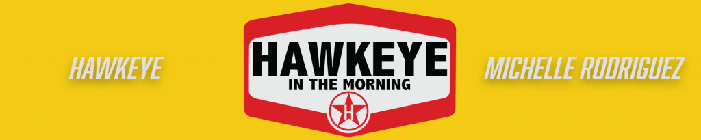 """The """"Hawkeye in the Morning"""" Show"""