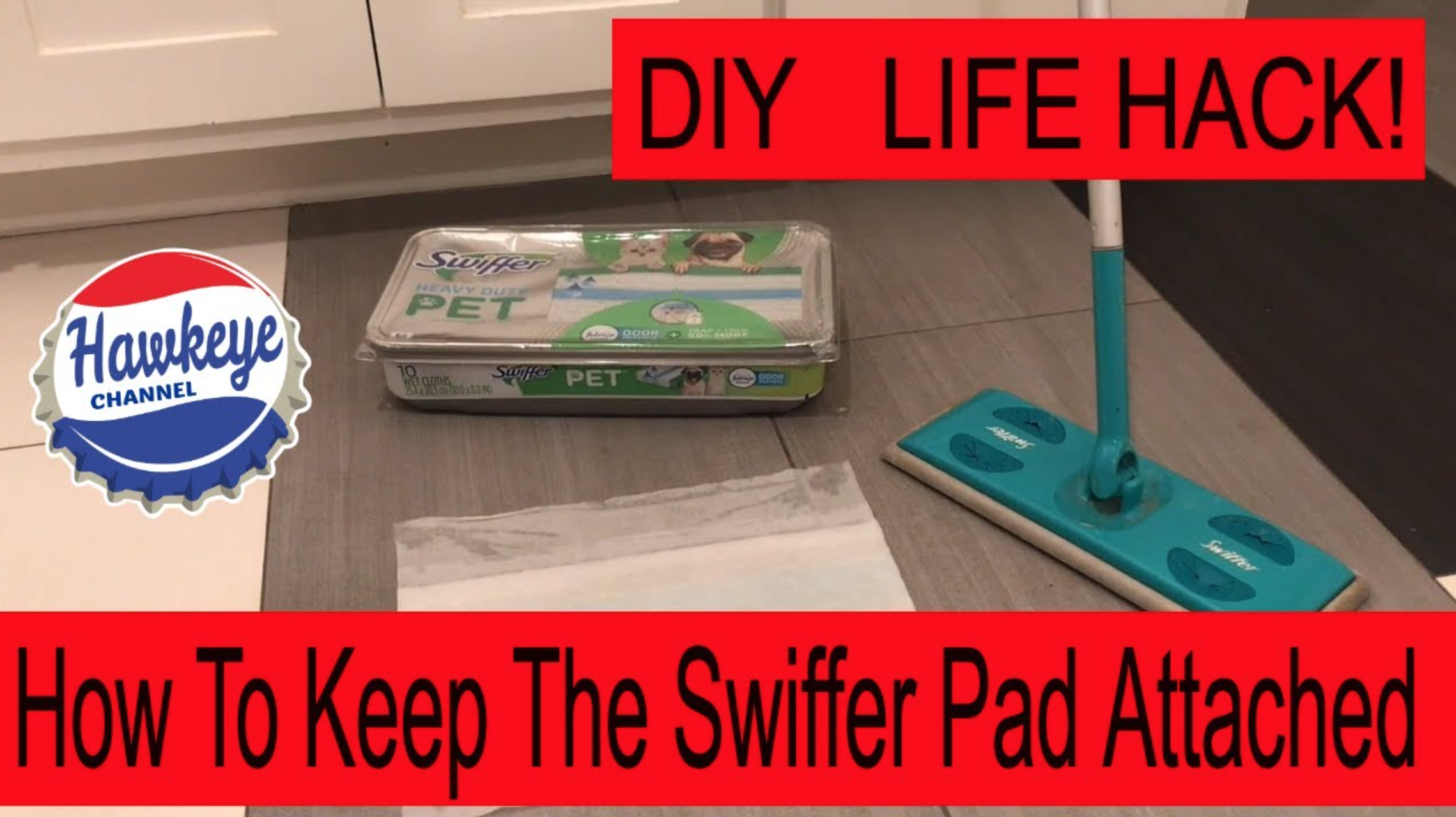 Hawkeye's DIY Video – How to keep the Swiffer Pad on the Swiffer Mop