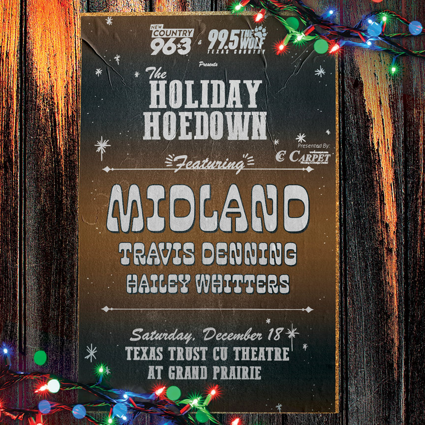 Holiday Hoedown featuring Midland   12.18.21