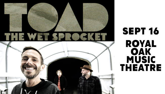 9/16/21 – Toad The Wet Sprocket at Royal Oak Music Theatre