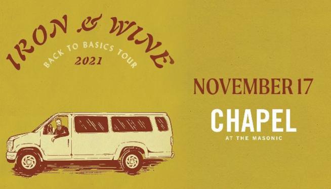11/17/21 – Iron & Wine at Chapel at The Masonic
