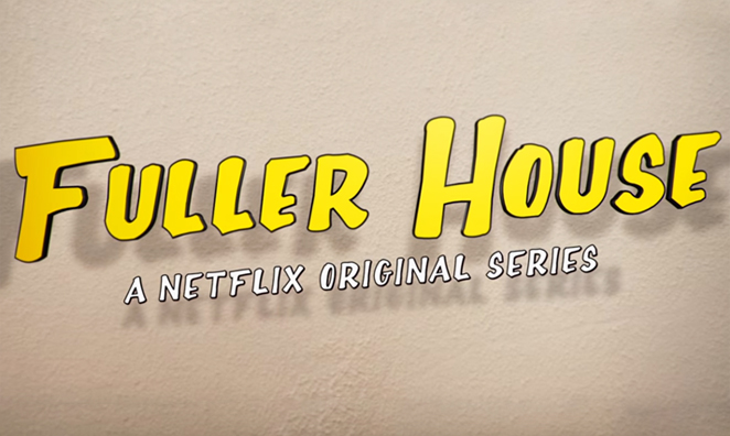 You Got It, Dude! Fuller House to Air on Netflix February 26th