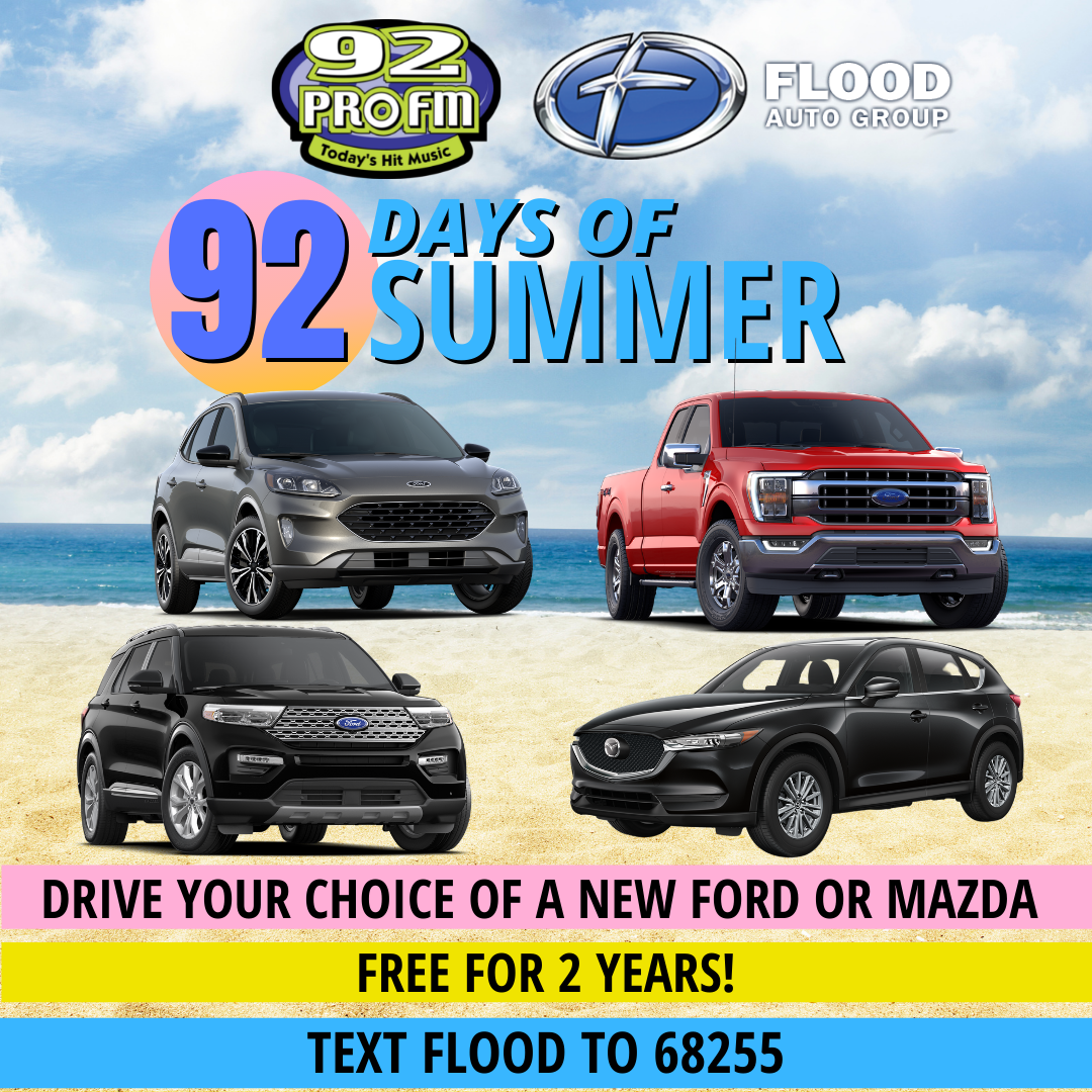 92 PRO-FM & Flood Auto Group Present the 92 Days of Summer!