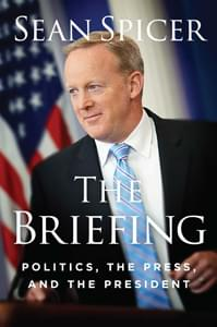 The Briefing by Sean Spicer