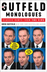 The Gutfeld Monologues by Greg Gutfeld