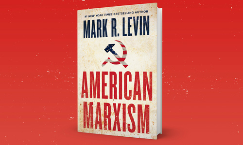 Mark Levin On A Roll, Another 157,000 Copies Of 'American Marxism' Sold In Week Two