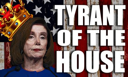 Pelosi: Tyrant of the House