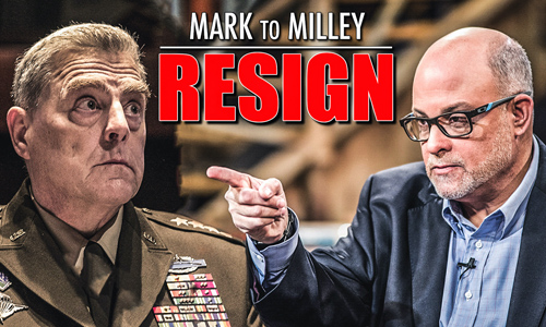 Mark to Milley:  RESIGN