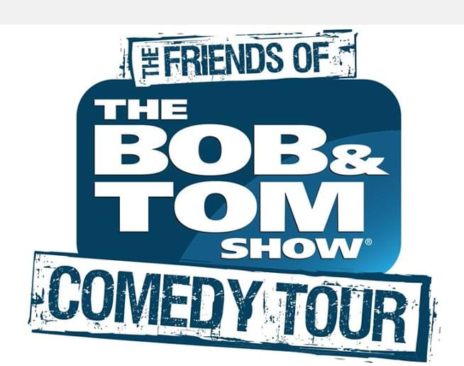 Friends of the Bob & Tom Show