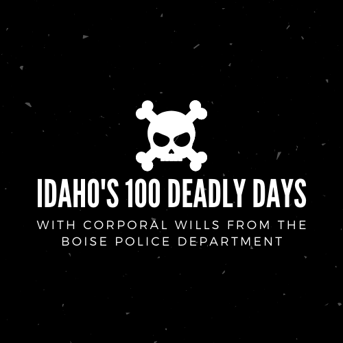 idaho's 100 deadly days