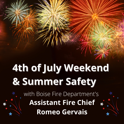 4th of July Weekend & Summer Safety