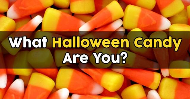 What Type Of Halloween Candy Are You?