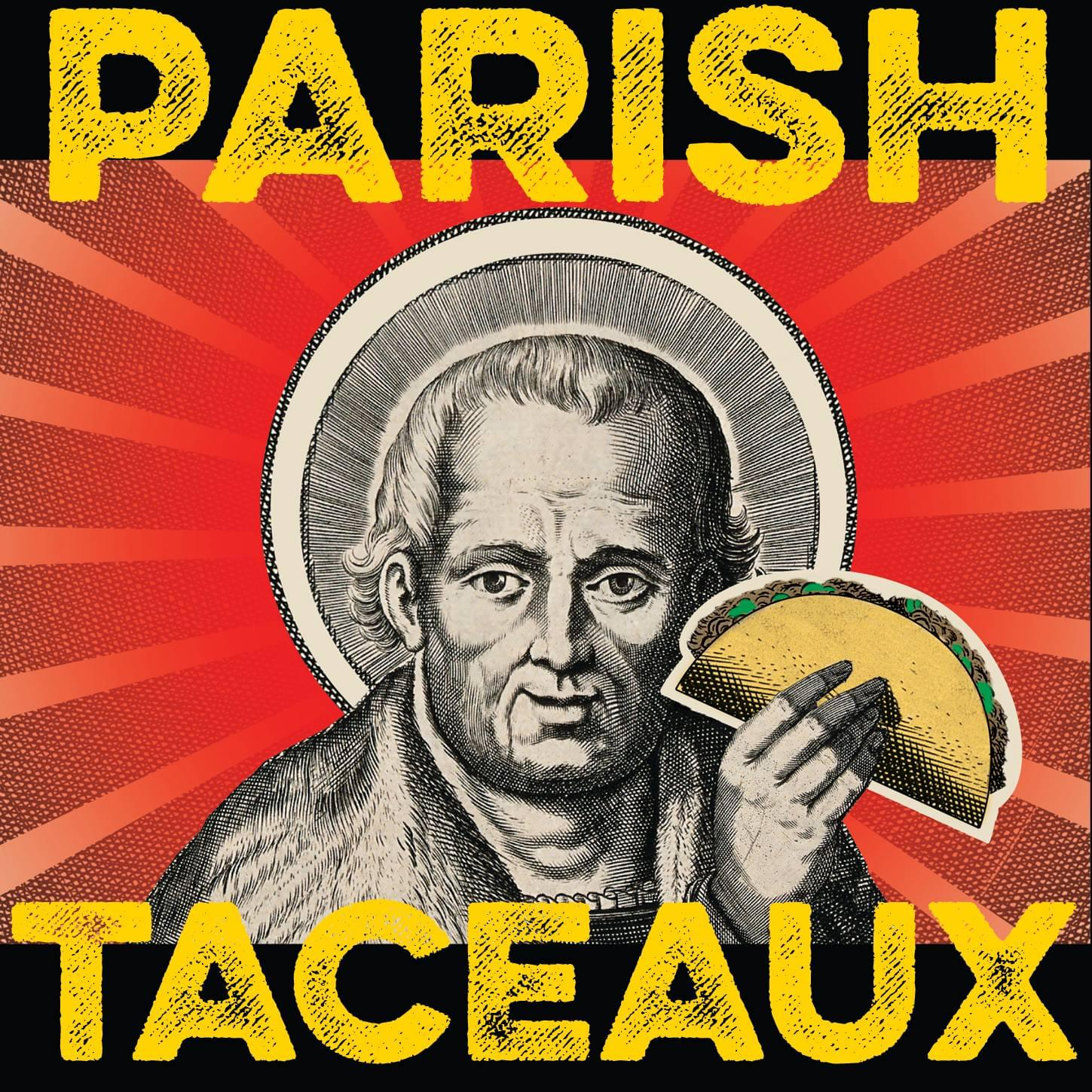 Parish Taceaux Is Closing Their Doors!