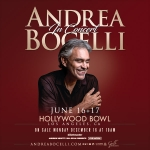 Andrea Bocelli Live @ The Hollywood Bowl – June 16 & 17