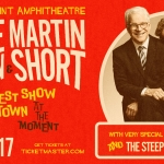 Steve Martin and Martin Short at FivePoint Amphitheatre – Friday, July 17th