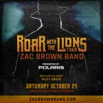 Zac Brown Band: Roar with the Lions Tour presented by Polaris – Oct. 24th