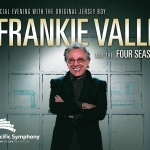 Frankie Valli & The Four Seasons / Pacific Symphony – July 16th