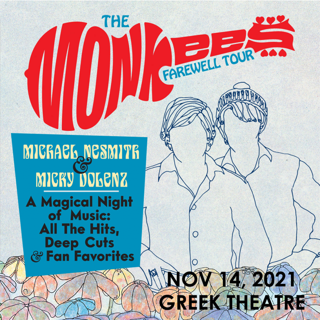 The Monkees Farewell Tour with Michael Nesmith & Micky Dolenz – Nov. 14, 2021